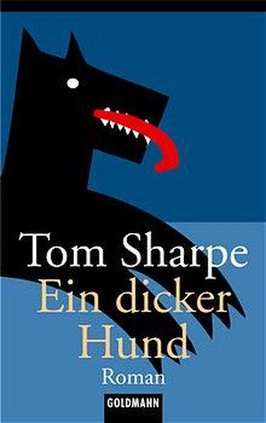 Ein dicker Hund: Roman - Sharpe, Tom