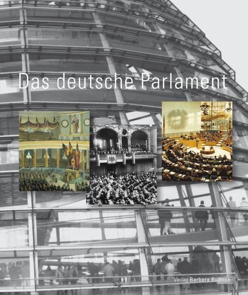 Das Deutsche Parlament. Eine Veröffentlichung des Deutschen Bundestages herausgegeben von Edmund Budrich - Görtemaker, Manfred, Everhard Holtmann und Wolfgang Ismayr