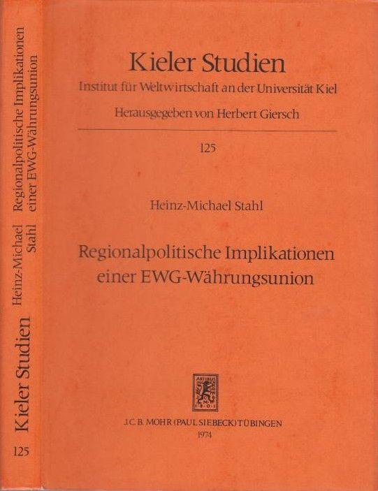 Regionalpolitische Implikationen einer EWG-Währungsunion. - Stahl, Heinz-Michael