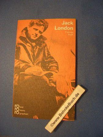 Jack London in Selbstzeugnissen und Bilddokumenten. dargest. von Thomas Ayck / Rowohlts Monographien  244. - Ayck, Thomas (Verfasser)