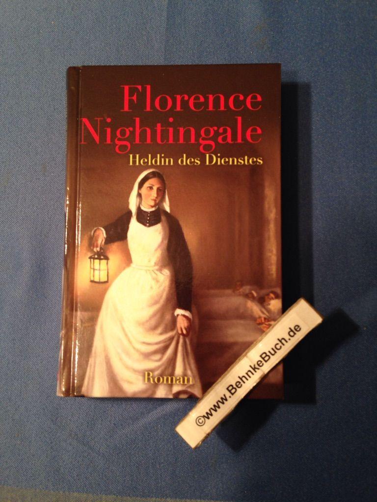 Florence Nightingale : Heldin des Dienstes. - Friz, J.