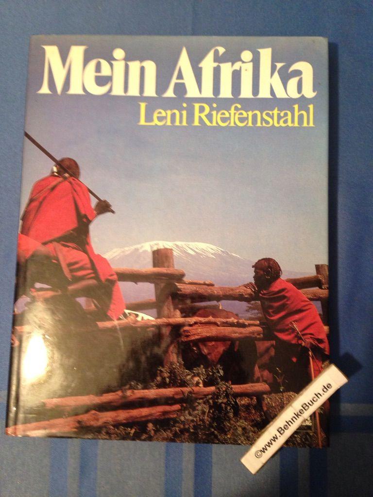 Mein Afrika. Fotos, Text u. Layout von - Riefenstahl, Leni.