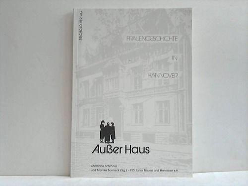 Ausser Haus. Frauengeschichte in Hannover