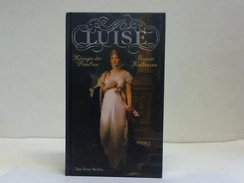 Luise: Königin der Preußen