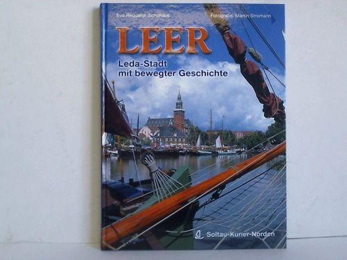 Leer. Leda-Stadt mit bewegter Geschichte - Leer - Requardt-Schohaus, Eva