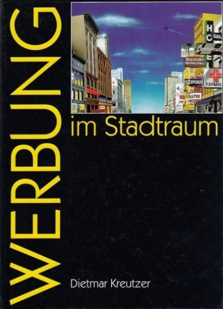 Werbung im Stadtraum. - Kreutzer, Dietmar