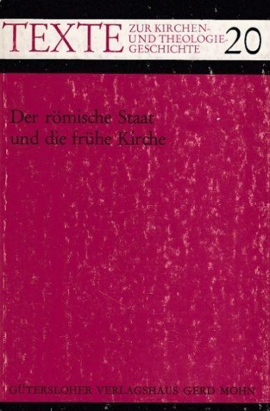 Der römische Staat und die frühe römische Kirche. - Hauschild, Wolf-Dieter (Hrsg.)