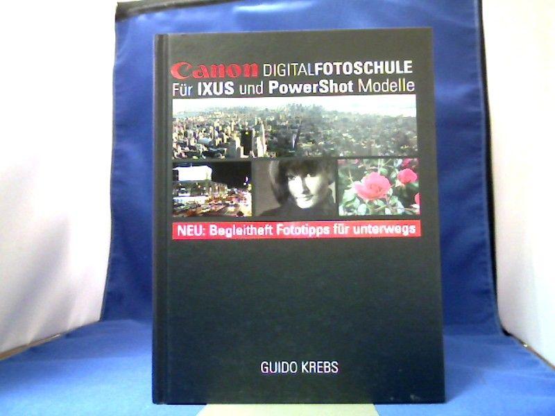 Canon DigitalFotoschule: Für IXUS und PowerShot Modelle
