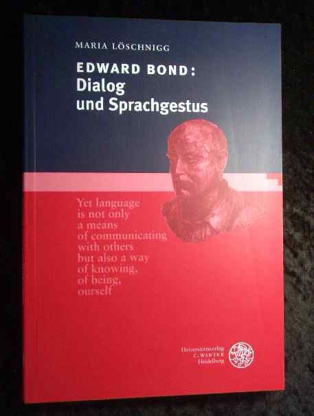 Edward Bond : Dialog und Sprachgestus. - Löschnigg, Maria