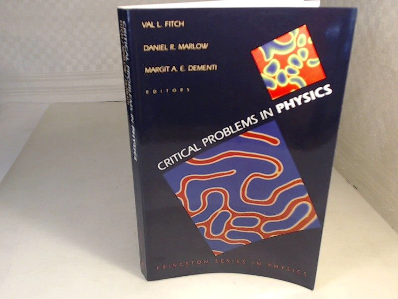 Critical Problems in Physics. Proceedings of a Conference Celebrating the 250th Anniversary of Princeton University, Princeton, New Jersey, October 31, November 1, November 2, 1996. - Fitch, V., Marlow, D., Dementi, M. (Editors).