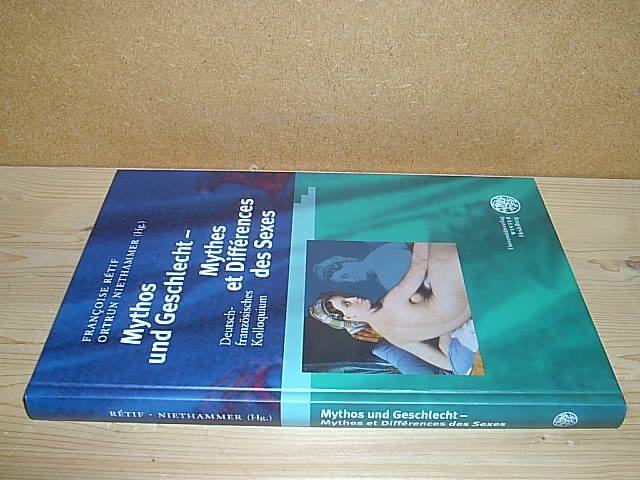 Mythos und Geschlecht / Mythes et différences des sexes. Deutsch-französisches Kolloquium. - Rétif, Françoise und Niethammer, Ortrun (Hg.)