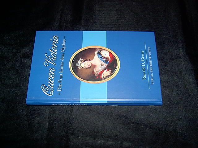 Queen Victoria. Die Frau hinter dem Mythos. - Gerste, Ronald D.