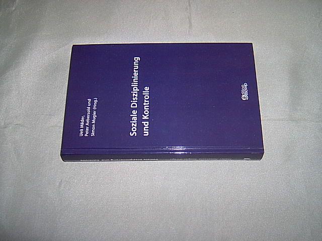 Soziale Disziplinierung und Kontrolle. - Mäder, Ueli,  Aebersold, Peter und  Mugier, Simon (Hrsg.).