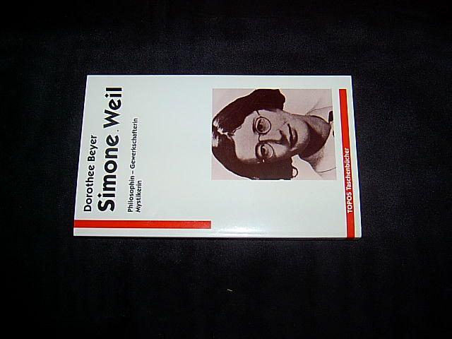 Simone Weil. Philosophin - Gewerkschafterin - Mystikerin. (= Topos Taschenbuch Bd. 241). - Beyer, Dorothee.