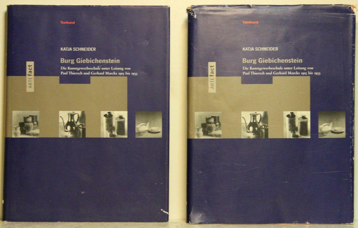 Burg Giebichenstein. Die Kunstgewerbeschule unter Leitung von Paul Thiersch und Gerhard Marcks 1915-1933. 2 Bände. - Schneider, Katja