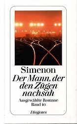 9325724111 - Simenon, Georges: Der Mann, der den Zügen nachsah. Aus dem Französischen von Linde Birk. Ausgewählte Romane, Band 10. Diogenes TB 24110. - पुस्तक