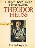 Theodor Heuss: Eine Bildbiographie