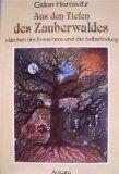 Aus den Tiefen des Zauberwaldes. Märchen des Erwachens und der Selbstfindung (Livre en allemand)