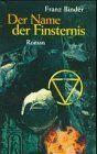 Der Name der Finsternis : Roman. Edition Dhun 1. Aufl. - Binder, Franz