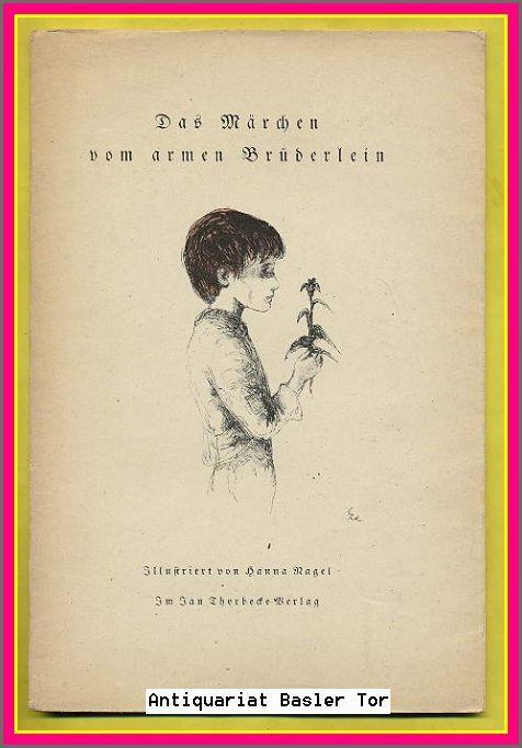 Das Märchen vom armen Brüderlein. - HANNA NAGEL - Thorbecke, Eva und Jan