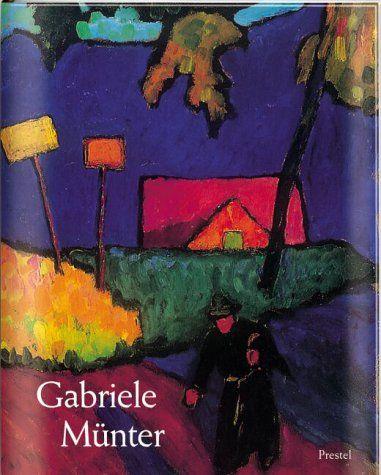 Gabriele Münter. Annegret Hoberg. Mit einem Beitr. von Helmut Friedel - Hoberg, Annegret (Mitwirkender) and Helmut (Mitwirkender) Friedel