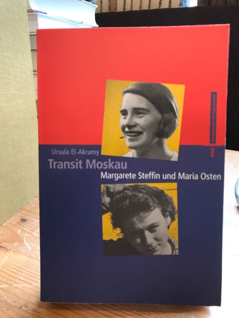 Transit Moskau. Margarete Steffin und Maria Osten. - El-Akramy, Ursula