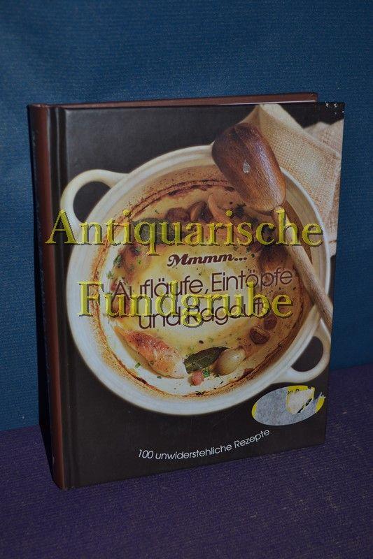 Mmmm... Aufläufe : [100 unwiderstehliche Rezepte]. [Übers.: Kathrin Jurgenowski u.a.], Love food