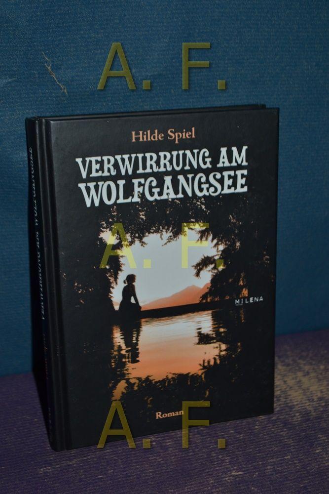 Verwirrung am Wolfgangsee : Roman. - Spiel, Hilde