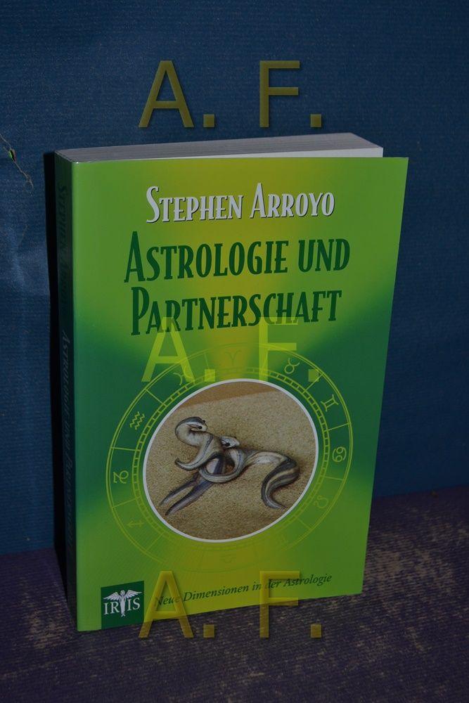 Astrologie und Partnerschaft : neue Dimensionen in der Astrologie. - Arroyo, Stephen