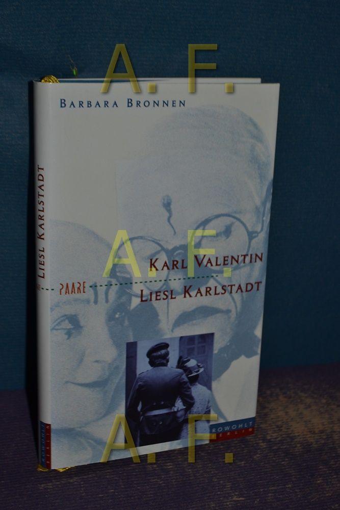 Karl Valentin und Liesl Karlstadt : Blödsinnskönig - Blödsinnskönigin. Paare - Bronnen, Barbara