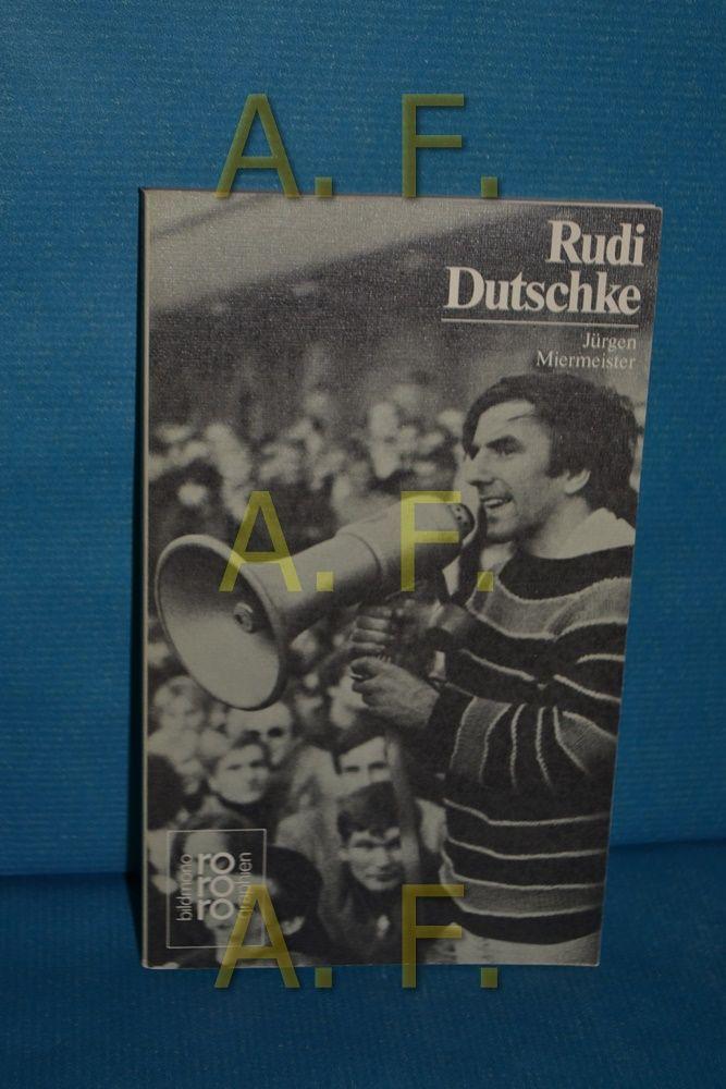 Rudi Dutschke mit Selbstzeugnissen u. Bilddokumenten dargest. von Jürgen Miermeister, Rowohlts Monographien , 349 - Miermeister, Jürgen