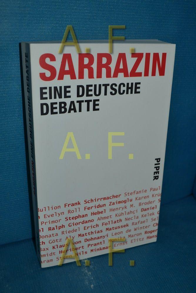Sarrazin : eine deutsche Debatte. hrsg. von der Deutschlandstiftung Integration - N., N.