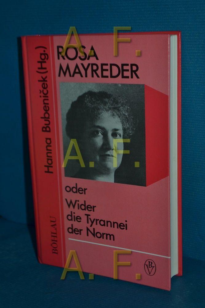 Rosa Mayreder oder wider die Tyrannei der Norm (Monographien zur österreichischen Kultur- und Geistesgeschichte 2) Hanna BubeniÄek (Hg.) / - Schnedl-Bubenicek, Hanna [Herausgeber]