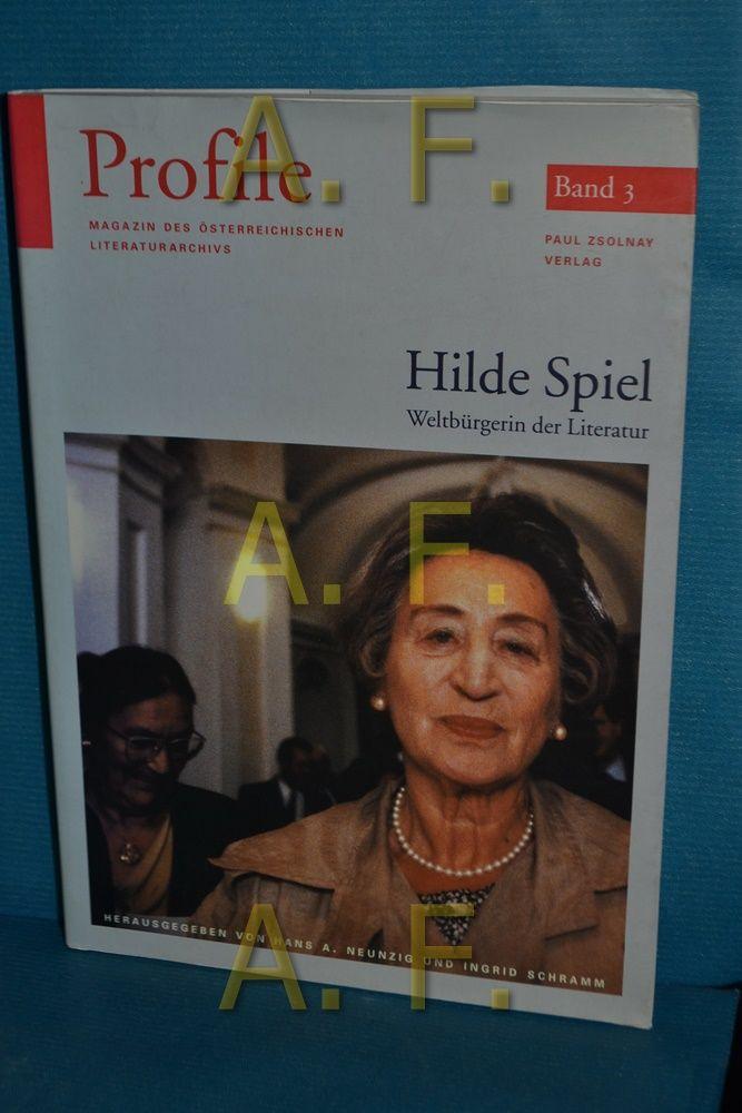 Hilde Spiel : Weltbürgerin der Literatur. hrsg. von Hans A. Neunzig und Ingrid Schramm / Profile , H. 3. Jg. 2 - Neunzig, Hans A. (Herausgeber)