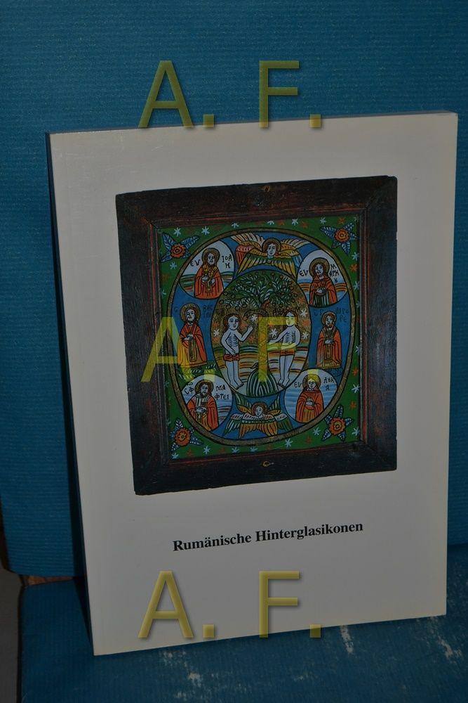 Rumänische Hinterglasikonen : Vestisches Museum Recklinghausen, 8. März bis 3. Mai 1992 , Glasmuseum Rheinbach, 9. Mai bis 7. Juni 1992. - Fabritius, Ruth [Herausgeber]