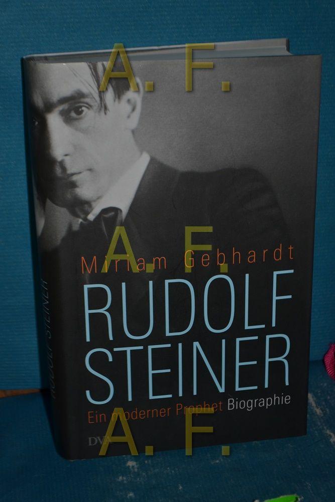 Rudolf Steiner : ein moderner Prophet. - Gebhardt, Miriam