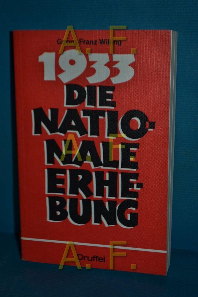 1933, die nationale Erhebung. - Franz-Willing, Georg