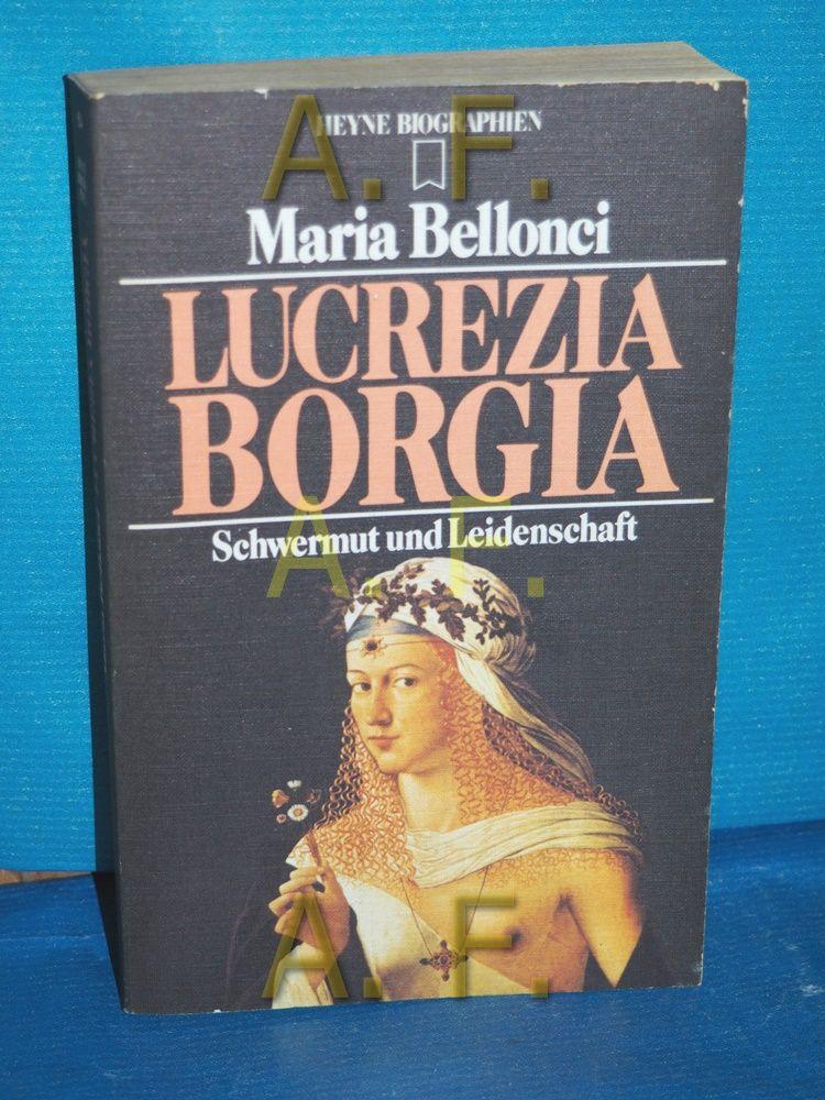 Lucrezia Borgia : Schwermut und Leidenschaft [Dt. Übers. von Richard Hoffmann] / Heyne-Biographien , 64 - Bellonci, Maria