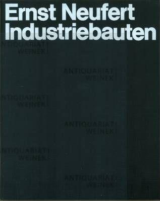 ernst neufert industriebauten herausgegeben bearbeitet und dargestellt