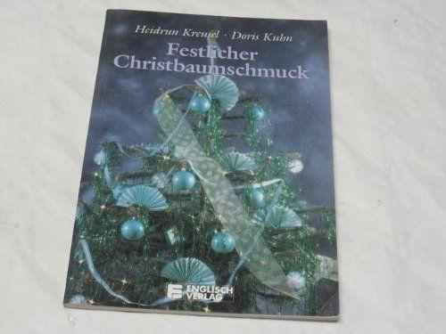 Festlicher Christbaumschmuck Heidrun Kreusel Doris Kuhn Kreusel