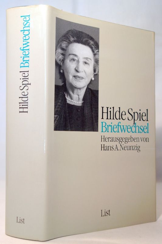 Briefwechsel. Herausgegeben und annotiert von Hans A. Neunzig - Spiel, Hilde und Hans A. [Hrsg.] Neunzig