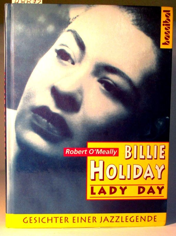 Billie Holiday. Lady Day. Aus dem Amerikanischen übersetzt von Friedrich Hobek. - O'Meally, Robert