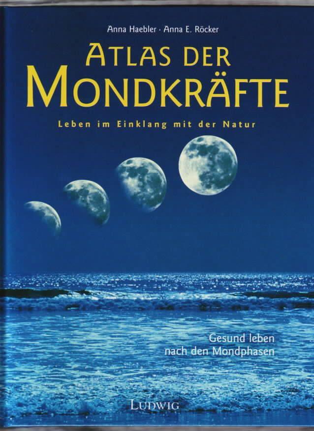 Atlas Der Mondkrafte Leben Im Einklang Mit Der Natur Anna