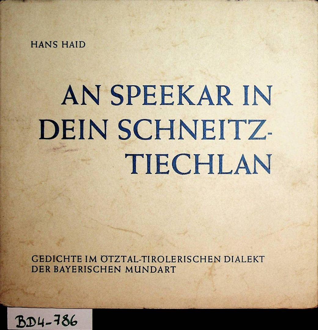 An Speekar In Dein Schneitztiechlan Gedichte Im ötztaler Dialekt Der Bayerischen Mundart