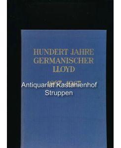 Hundert Jahre Germanischer Lloyd,1867 - 1967