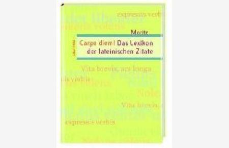 Carpe Diem Das Lexikon Der Lateinischen Zitate 9783866470361